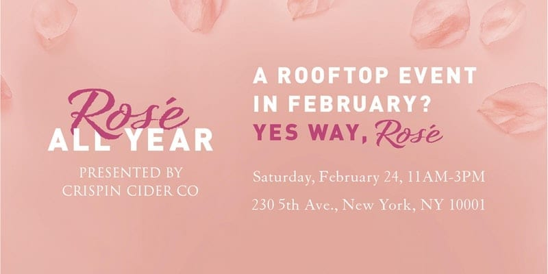@CrispinCider Presents: Rosé All Year- Saturday February 24th