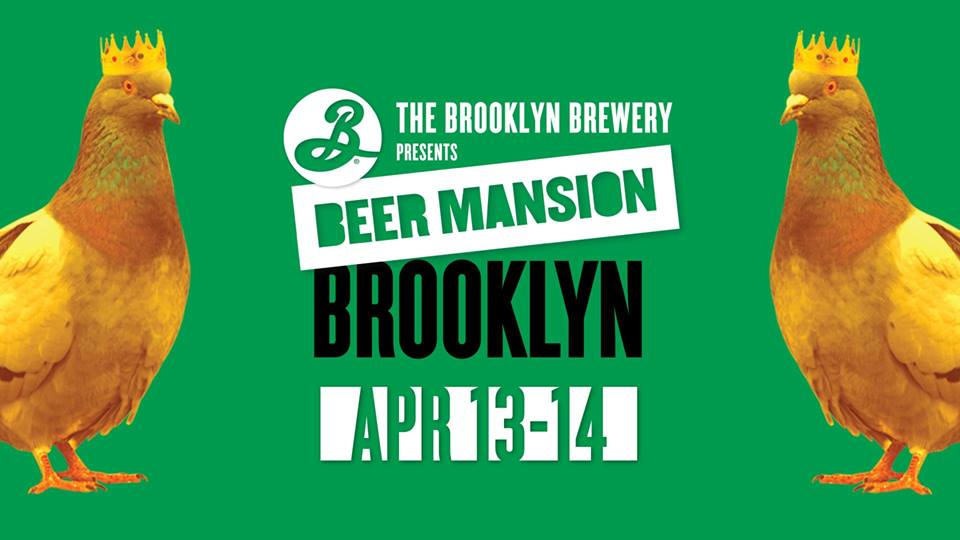 @BrooklynBrewery Beer Mansion- Friday April 13th-Saturday April 14th