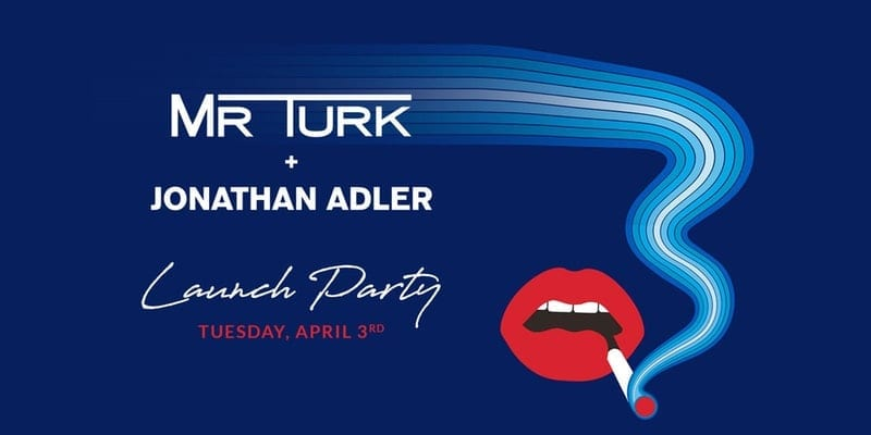 @MrTurk + @JonathanAdler Launch Party- Tuesday April 3rd