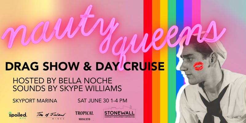 Nauty Queens 2018 Drag Show and Day Cruise- Saturday June 30th