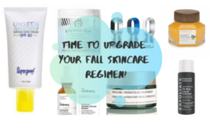 Time to Upgrade Your Fall Skincare Regimen!